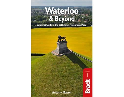 Bradt Travel Guide: Waterloo & Beyond