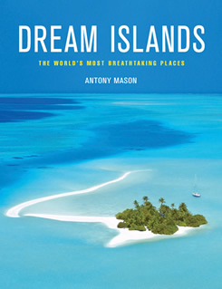 Dream Islands:  The World's Most Breathtaking Places