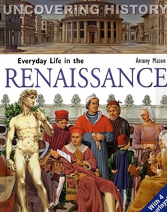 Uncovering History: Everyday Life in the Renaissance